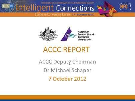 ACCC Deputy Chairman Dr Michael Schaper 7 October 2012 ACCC REPORT.