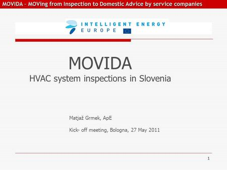 MOVIDA – MOVing from Inspection to Domestic Advice by service companies MOVIDA – MOVing from Inspection to Domestic Advice by service companies Matjaž.