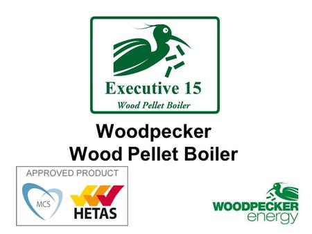 Woodpecker Wood Pellet Boiler. Biomass Heating in Republic of Ireland Fingal Co Council – Longford Town Council Tipperary Co Council – Waterford Energy.
