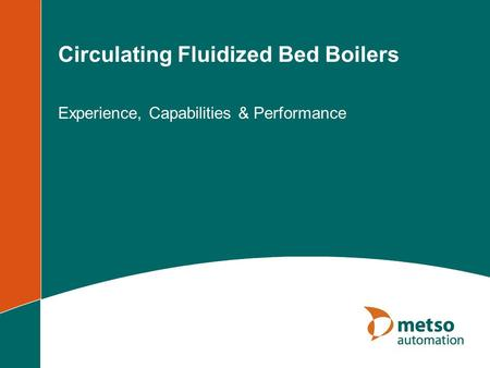 Circulating Fluidized Bed Boilers Experience, Capabilities & Performance.