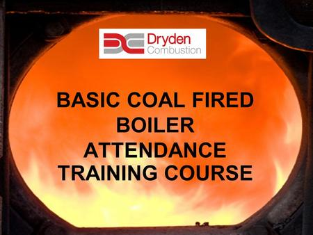 1 BASIC COAL FIRED BOILER ATTENDANCE TRAINING COURSE.