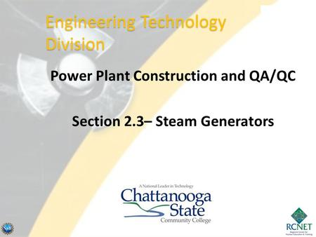 Power Plant Construction and QA/QC Section 2.3– Steam Generators Engineering Technology Division.
