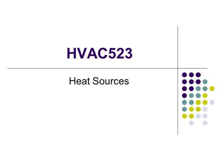 HVAC523 Heat Sources.
