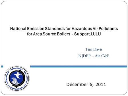 Tim Davis NJDEP – Air C&E