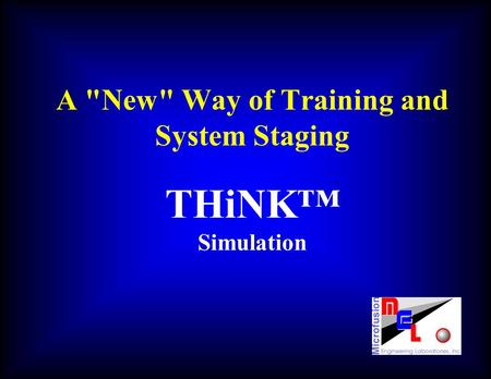 A New Way of Training and System Staging THiNK Simulation.