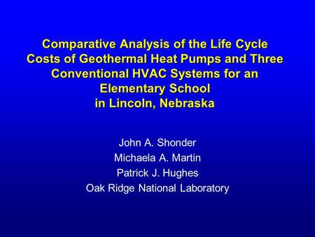 Comparative Analysis of the Life Cycle Costs of Geothermal Heat Pumps and Three Conventional HVAC Systems for an Elementary School in Lincoln, Nebraska.