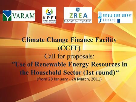 Climate Change Finance Facility (CCFF) Call for proposals: Use of Renewable Energy Resources in the Household Sector (1st round) ( from 28 January - 24.