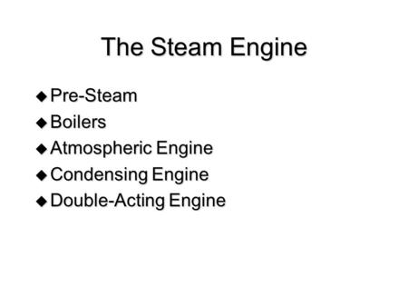 The Steam Engine Pre-Steam Boilers Atmospheric Engine