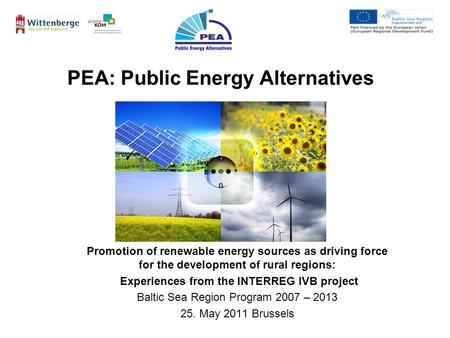 PEA: Public Energy Alternatives Promotion of renewable energy sources as driving force for the development of rural regions: Experiences from the INTERREG.