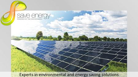 Experts in environmental and energy saving solutions.
