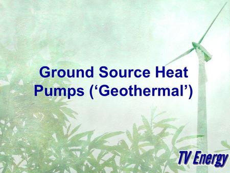 Ground Source Heat Pumps (Geothermal). Why use the ground? Ground Temperatures below ~10m near constant throughout the year.