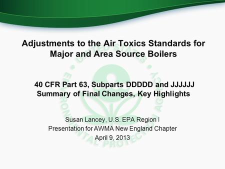 Adjustments to the Air Toxics Standards for Major and Area Source Boilers 40 CFR Part 63, Subparts DDDDD and JJJJJJ Summary of Final Changes, Key Highlights.