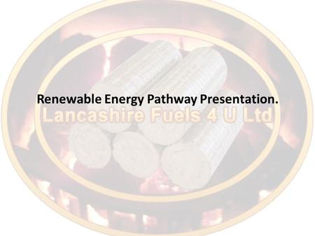 Renewable Energy Pathway Presentation.. What are Energy Pathways. Energy pathways are complete cycles that start with a raw material with energy potential.