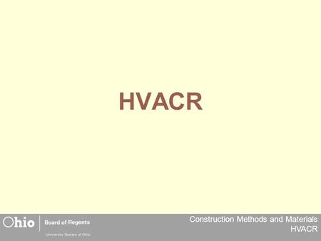 Construction Methods and Materials HVACR HVACR. Construction Methods and Materials HVACR Comfort Equipment required to control: Temperature Moisture Air.