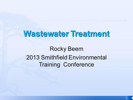 Rocky Beem 2013 Smithfield Environmental Training Conference.