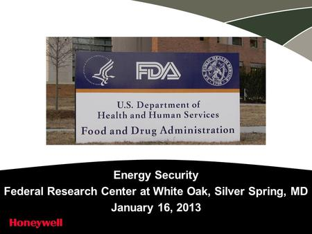 Energy Security Federal Research Center at White Oak, Silver Spring, MD January 16, 2013.