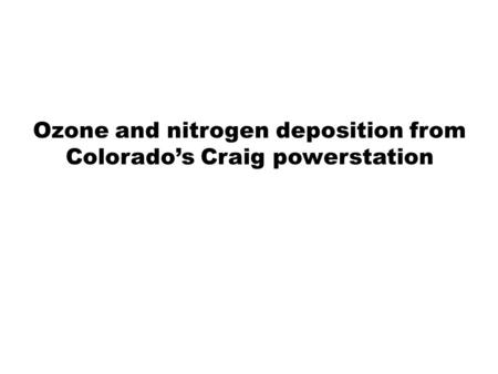 Ozone and nitrogen deposition from Colorados Craig powerstation.