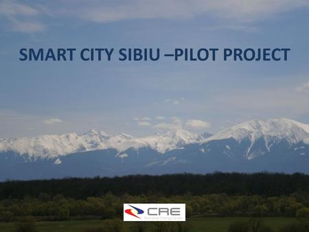 SMART CITY SIBIU –PILOT PROJECT. CONTENT 1.SMART CITY, element of SMART GRIDS 2.City of SIBIU - Statistics 3.Optimising Energy Systems 4.Pilot Project.