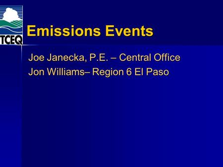 Joe Janecka, P.E. – Central Office Jon Williams– Region 6 El Paso