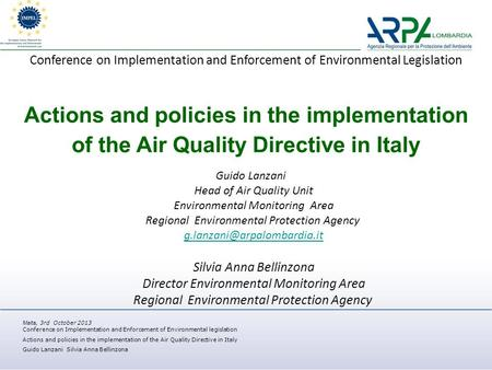 Malta, 3rd October 2013 Conference on Implementation and Enforcement of Environmental legislation Actions and policies in the implementation of the Air.