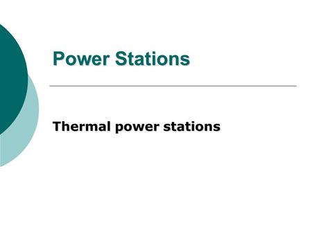 Power Stations Thermal power stations. Introduction A thermal power station is a power plant in which the prime mover is steam driven.power plantprime.