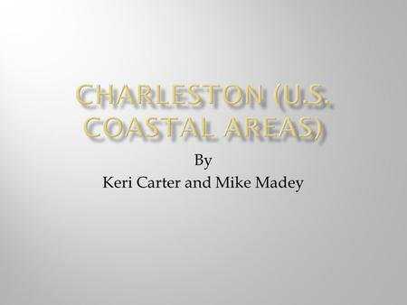 By Keri Carter and Mike Madey. Encompasses approximately 919 square miles of land, rivers, and wetlands. Coastline stretches nearly 100 miles along the.