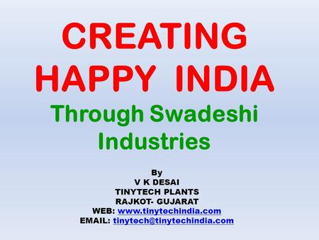 CREATING HAPPY INDIA Through Swadeshi Industries