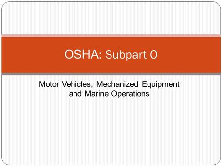 Motor Vehicles, Mechanized Equipment and Marine Operations