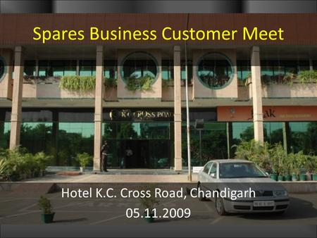 Spares Business Customer Meet Hotel K.C. Cross Road, Chandigarh 05.11.2009.
