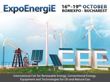 ExpoEnergiE 16 th -19 th of OCTOBER 2013 The most recent discoveries and innovations in the field of equipment and technologies dedicated to the management.