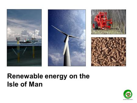 Renewable energy on the Isle of Man. In 2010, Tynwald promised the Isle of Man would produce 15% of its electricity from renewables by 2015 The Environment.