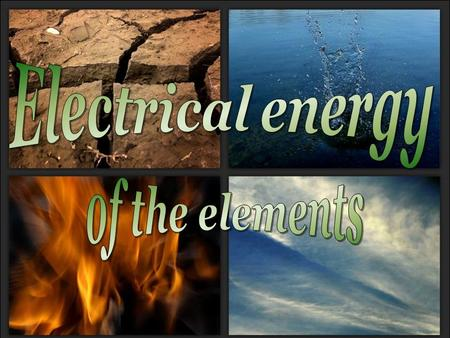 <strong>Electrical</strong> <strong>energy</strong> of the elements.