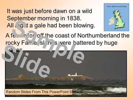 It was just before dawn on a wild September morning in 1838. All night a gale had been blowing. A few miles off the coast of Northumberland the rocky Farne.