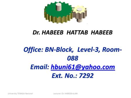 Dr. HABEEB HATTAB HABEEB Office: BN-Block, Level-3, Room-088