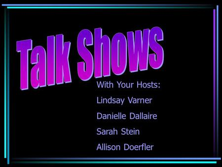 Talk Shows With Your Hosts: Lindsay Varner Danielle Dallaire