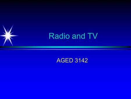 Radio and TV AGED 3142. Radio The medium of the mind The medium of the mind Radio forces listeners to visualize concepts and ideas Radio forces listeners.
