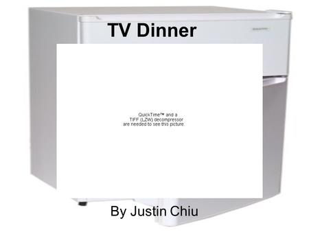 TV Dinner By Justin Chiu. Menu How it started? What was the first TV Dinner like? How it improved our lives? Conclusion Bibliography.