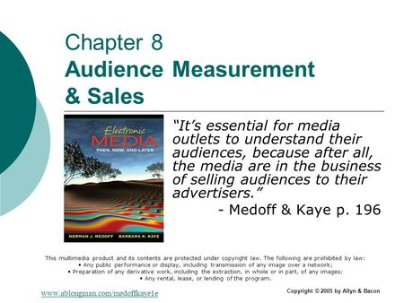 Chapter 8 Audience Measurement & Sales Its essential for media outlets to understand their audiences, because after all, the media are in the business.