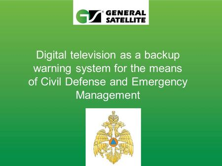 Digital television as a backup warning system for the means of Civil Defense and Emergency Management.