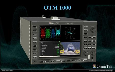 OmniTek Advanced Measurement Technologywww.omnitek.tv OTM 1000.