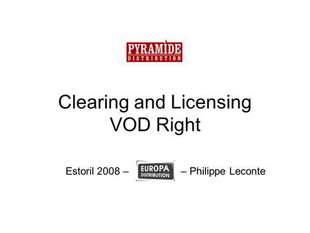 Clearing and Licensing VOD Right Estoril 2008 – – Philippe Leconte.