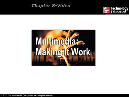 Chapter 8-Video. Overview Using video. How video works? Broadcast video standards. Analog video.