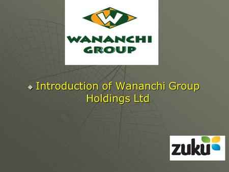 Introduction of Wananchi Group Holdings Ltd Introduction of Wananchi Group Holdings Ltd.