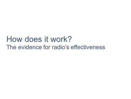 How does it work? The evidence for radios effectiveness.