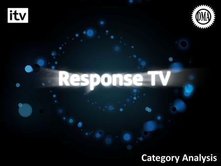 Landing Slide Category Analysis. TV Builds Brands But Does It Drive Response?