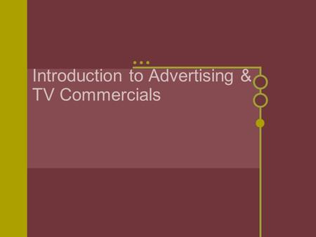 Introduction to Advertising & TV Commercials. A Game of Numbers How many times will the average American be exposed to some form of TV advertisement by.
