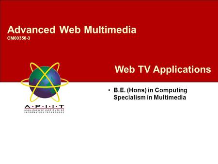 Web TV Applications B.E. (Hons) in Computing Specialism in Multimedia Advanced Web Multimedia CM00356-3.