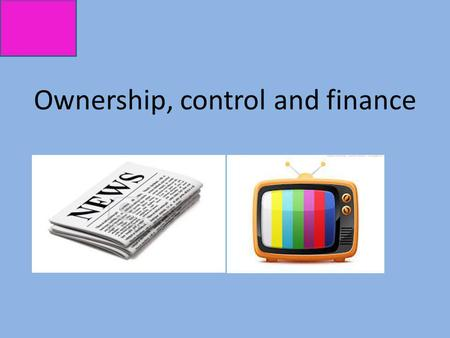 Ownership, control and finance