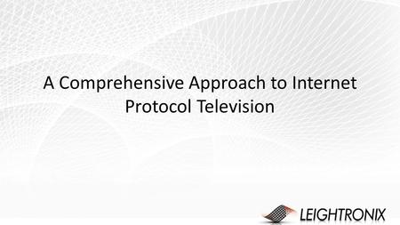 A Comprehensive Approach to Internet Protocol Television.