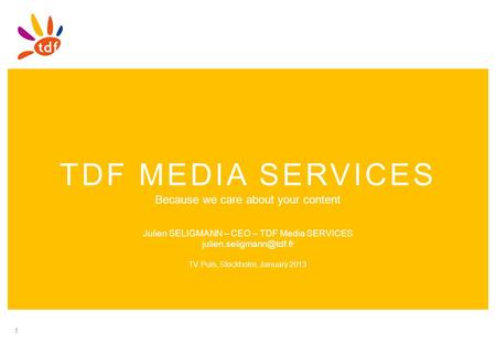 TDF MEDIA SERVICES Because we care about your content